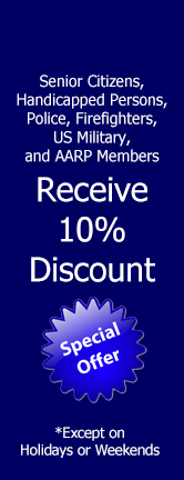 10% Discount for Senior Citizens, Handicapped, Police, Firefighters, US Military, and AARP Members
